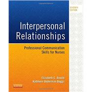 Interpersonal Relationships: Professional Communication Skills for Nurses