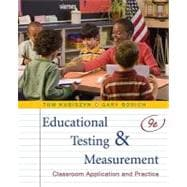 Educational Testing and Measurement: Classroom Application and Practice, 9th Edition