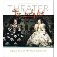 Theater: The Lively Art w. CD-ROM and Theatergoers Guide