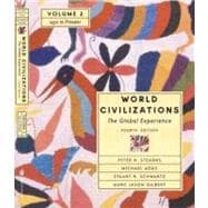 World Civilizations: The Global Experience, Volume II - 1450 To Present (Chapters 21-40)