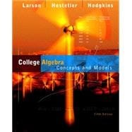 College Algebra : Concepts and Models