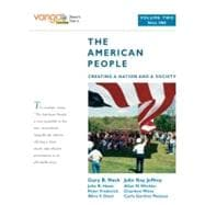 The American People Creating a Nation and a Society, Volume 2 (from 1865), VangoBooks
