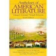 Anthology of American Literature: Volume 1: Colonial Through Romantic