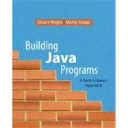 Building Java Programs : A Back to Basics Approach