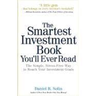 The Smartest Investment Book You'll Ever Read The Simple, Stress-Free Way to Reach Your Investment Goals