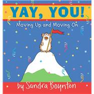 Yay, You! Moving Up and Moving On