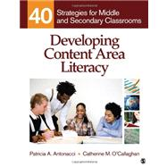 Developing Content Area Literacy : 40 Strategies for Middle and Secondary Classrooms