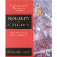 Student Solutions Manual for Devore�s Probability and Statistics for Engineering and the Sciences