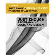 Just Enough Visual Basic Programs for Ferrell�s Just Enough Programming Logic and Design