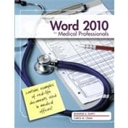 Microsoft� Word� 2010: Medical Professionals, 1st Edition