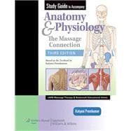 Study Guide to Accompany Anatomy & Physiology The Massage Connection