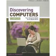 Enhanced Discovering Computers, Complete Your Interactive Guide to the Digital, 2013 Edition (Book Only)