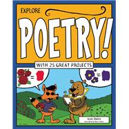 Explore Poetry! With 25 Great Projects 9781619302839R