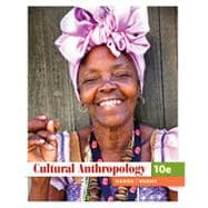 Cultural Anthropology, 10th Edition