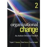 Organizational Change : An Action-Oriented Toolkit