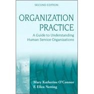 Organization Practice: A Guide to Understanding Human Service Organizations, 2nd Edition
