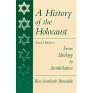 History of the Holocaust : From Ideology to Annihilations