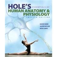 Hole's Essentials of Human Anatomy & Physiology with Connect Access Card