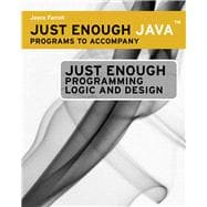 Just Enough Java Programs for Ferrell's Just Enough Programming Logic and Design
