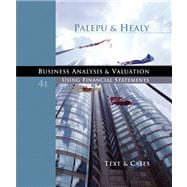 Business Analysis and Valuation Using Financial Statements, Text and Cases (with Thomson ONE Access)
