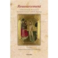Ressourcement A Movement for Renewal in Twentieth-Century Catholic Theology