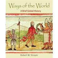 Ways of the World, Combined Version (Volumes I & II) A Brief Global History
