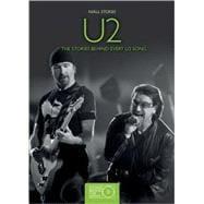 U2 The Stories Behind Every U2 Song