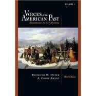 Voices of the American Past Documents in U.S. History, Volume I: to 1877 (with InfoTrac)