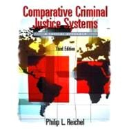 Comparative Criminal Justice Systems : A Topical Approach