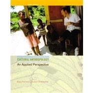 Cultural Anthropology: An Applied Perspective, 9th Edition