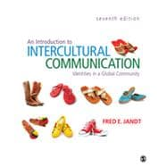 An Introduction to Intercultural Communication; Identities in a Global Community