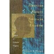 American Slavery - American Freedom : The Ordeal of Colonial Virginia