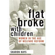 Flat Broke with Children Women in the Age of Welfare Reform