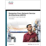 Designing Cisco Network Service Architectures (ARCH) Foundation Learning Guide (CCDP ARCH 642-874)