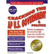Princeton Review : Cracking the AP: U. S. Government and Politics,1999-2000 Edition