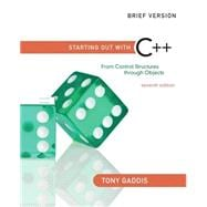 Starting Out with C++ From Control Structures through Objects, Brief Edition