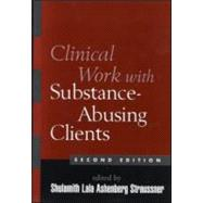 Clinical Work with Substance-Abusing Clients, Second Edition