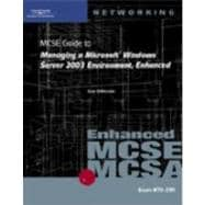 MCSE Guide to Managing a Microsoft Windows Server 2003 Environment, Enhanced : Exam #70-290