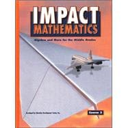 IMPACT Mathematics: Algebra and More for the Middle, Grades Course 3, Student Edition