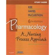 Study Guide for Pharmacology : A Nursing Approach