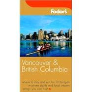 Fodor's Vancouver and British Columbia, 4th Edition