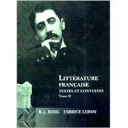 Littrature Franaise: Textes et Contextes, Tome II: XIX et XXe sicles