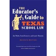 Educator's Guide to Texas School Law : Seventh Edition