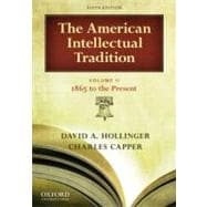 The American Intellectual Tradition Volume II: 1865-Present