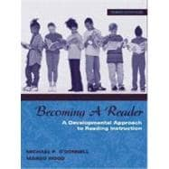 Becoming a Reader A Developmental Approach to Reading Instruction