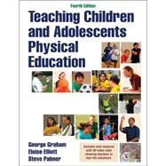 Teaching Children and Adolescents Physical Education 4th Edition With Web Resource 9781450452939R
