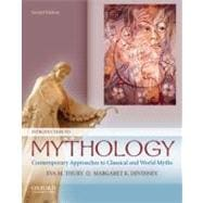 Introduction to Mythology Contemporary Approaches to Classical and World Myths