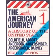 American Journey A History of the United States, The, Volume 1 To 1877