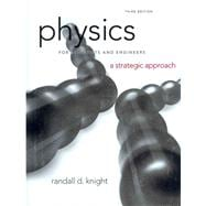 Physics for Scientists and Engineers A Strategic Approach, Standard Edition (Chs. 1-36)