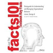 Outlines & Highlights for Understanding and Managing Organizational Behavior